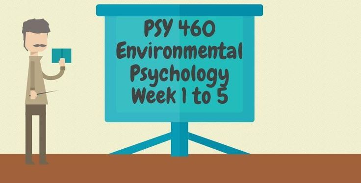 PSY 460 Environmental Psychology===============================PSY 460 Week 1 Individual Assignment, What is Environmental Psychology PaperPSY 460 Week 1 DQ 1 and 2-----------------------------------------------------------------------------------------------------------------PSY 460 Week 2 Individu