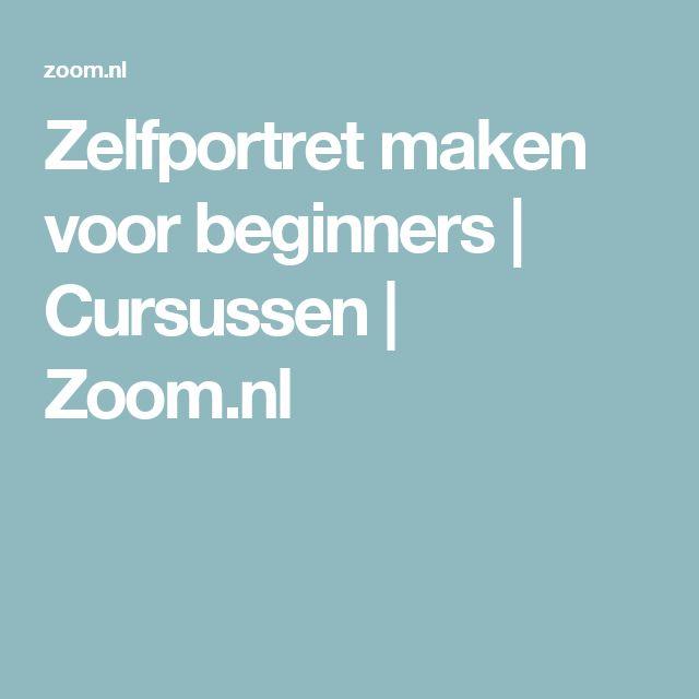 Zelfportret maken voor beginners   Cursussen   Zoom.nl