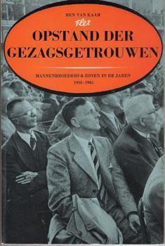 Ben van Kaam,. Opstand der Gezagsgetrouwen. Mannenbroeders & zonen in de jaren 1938-1945. Te koop via www.marktplaats.nl, vraagprijs 5 euro.