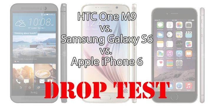Drop test comparison: HTC One M9 vs. Samsung Galaxy S6 vs. iPhone 6
