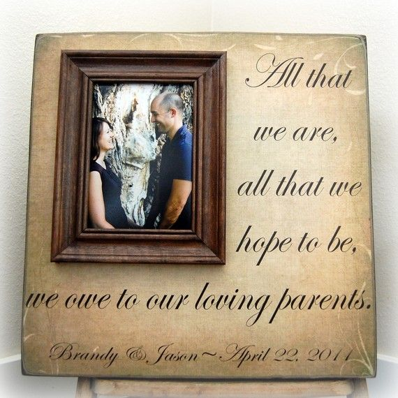 wedding gift for parents personalized picture frame custom 16x16 all that we are anniversary love father of mother of song vows thank you