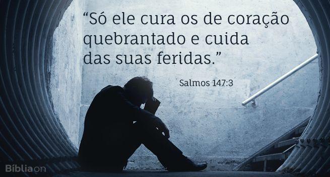 """""""Só ele cura os de coração quebrantado e cuida das suas feridas."""" Salmos 147:3                                                                                                                                                      Mais"""