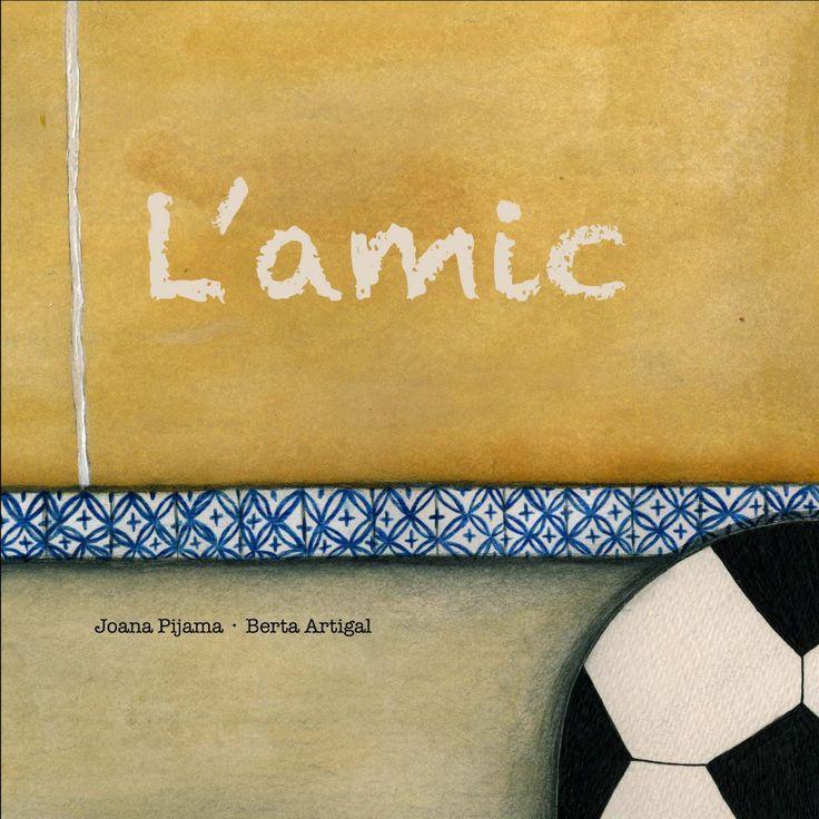 JUNY-2017. Joan Rioné. L'amic. Ficció (6-8 anys). RECEPTES PARES. Llibre recomanat.