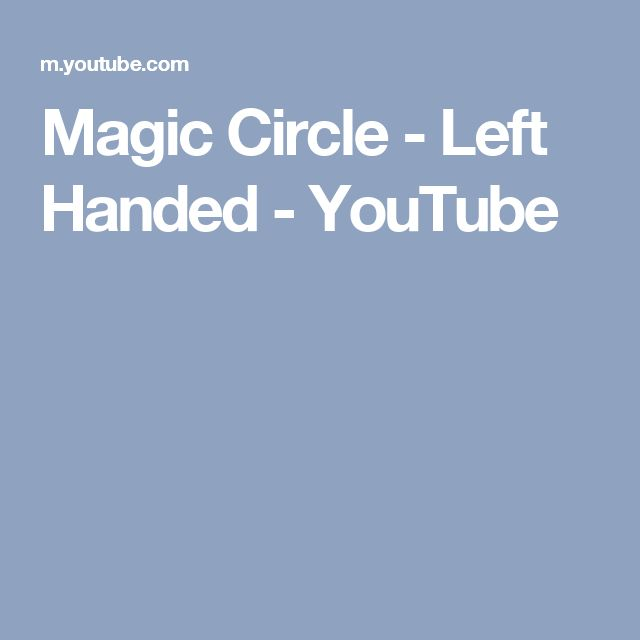 Magic Circle - Left Handed - YouTube