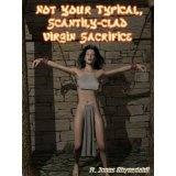 Not Your Typical, Scantily-Clad Virgin Sacrifice (Kindle Edition)By H. Jonas Rhynedahll