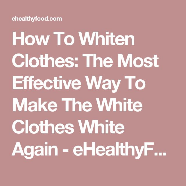 1000+ ideas about Whiten Clothes on Pinterest