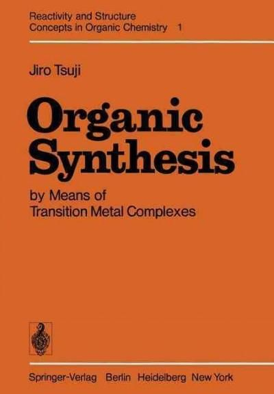 Organic Synthesis by Means of Transition