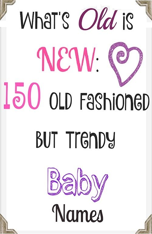Best old fashioned baby names that are back in style