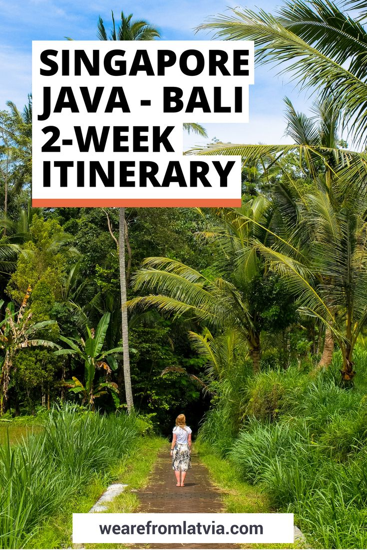 If you are up to something a bit more adventurous, here is our 2-week Singapore – Java – Bali itinerary.