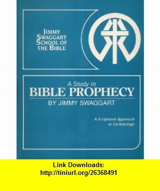 44 best eschatology images on pinterest charts christianity and a study in bible prophecy a scriptural approach to eschatology jimmy swaggart asin fandeluxe Choice Image