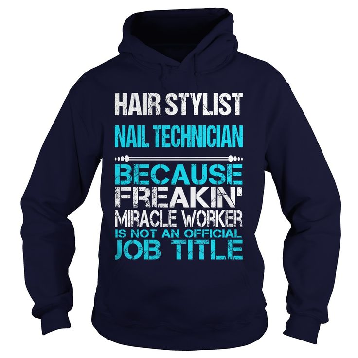 HAIR STYLIST NAIL TECHNICIAN Only Because Freaking Awesome Is Not An Official Job Title T-Shirts, Hoodies. VIEW DETAIL ==► https://www.sunfrog.com/LifeStyle/HAIR-STYLIST-NAIL-TECHNICIAN-FREAKIN-Navy-Blue-Hoodie.html?id=41382