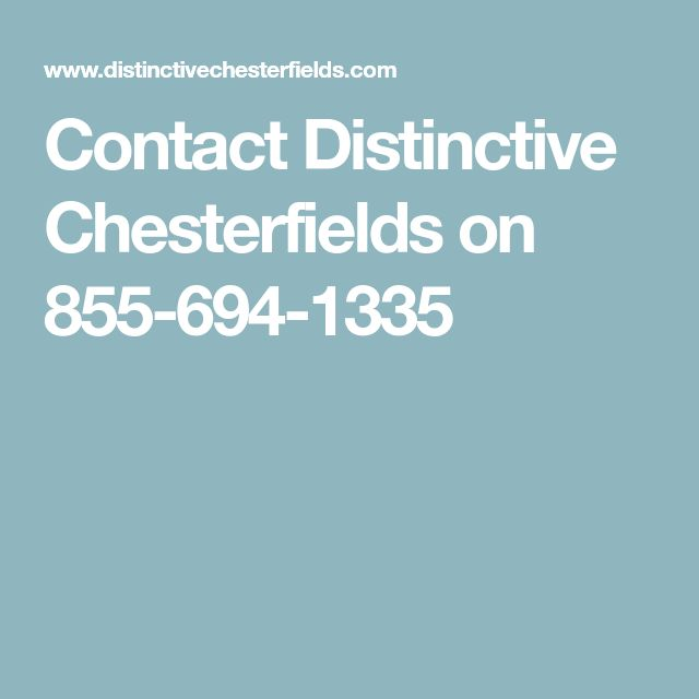 Contact Distinctive Chesterfields on 855-694-1335
