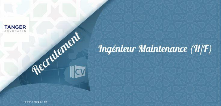 #TangerAdvocaten recrute un(e) #Ingénieur #Maintenance (H/F)