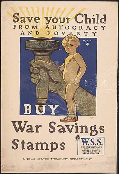 """WW1 War Savings Stamps Poster ... a real """"hard sell"""" approach to get citizens to help directly finance the war effort."""