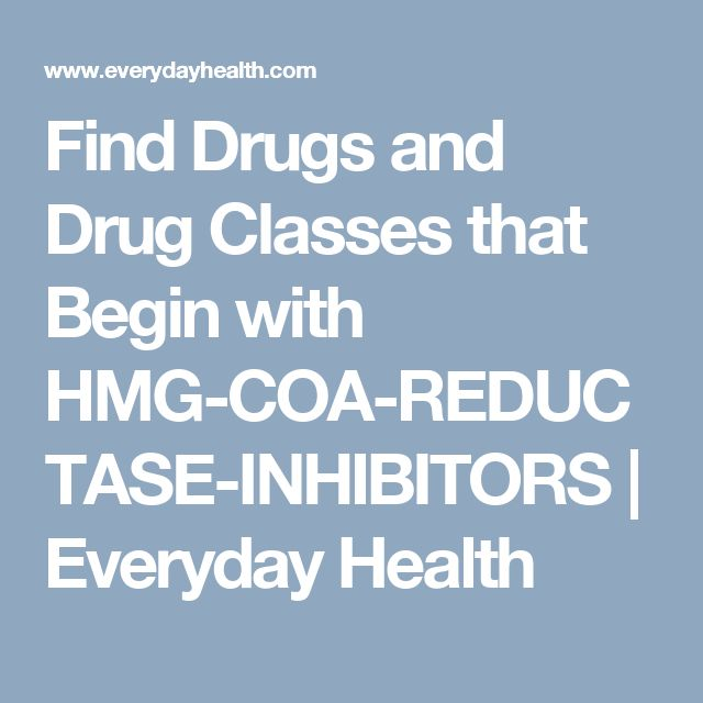 Find Drugs and Drug Classes that Begin with HMG-COA-REDUCTASE-INHIBITORS | Everyday Health