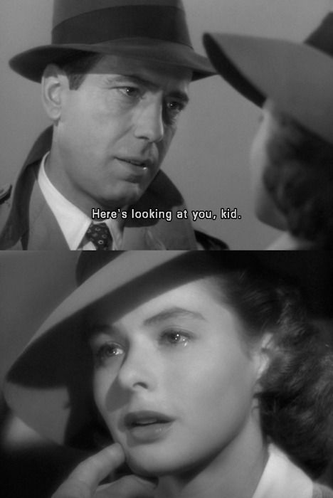 Casablanca - here's looking at you kid