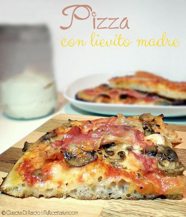 My Ricettarium: Pizza con lievito madre