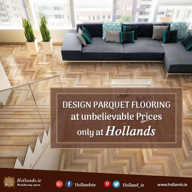 Redesigning your home doesn't need to cost you your entire savings! We at Hollands.ie believe in giving you the best at an affordable rate. That is why we offer you #Design #ParquetFlooring at unbelievable prices. #Ireland #UK #Dublin #Cork