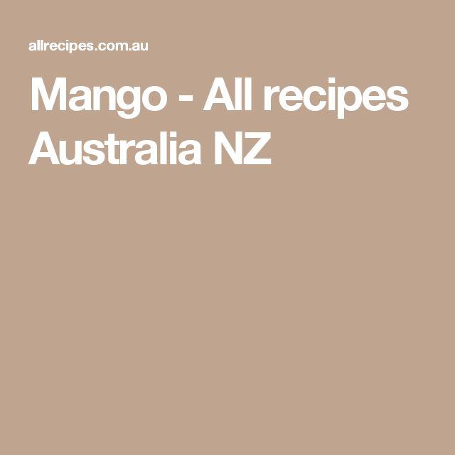 Mango - All recipes Australia NZ