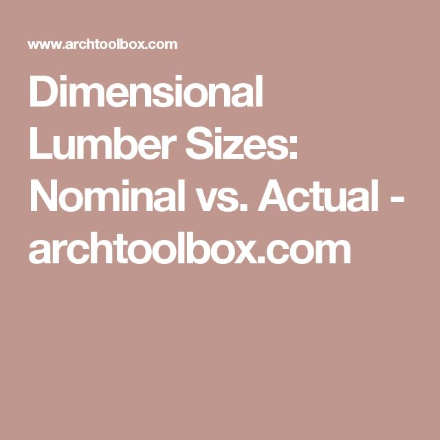 Dimensional Lumber Sizes: Nominal vs. Actual - archtoolbox.com