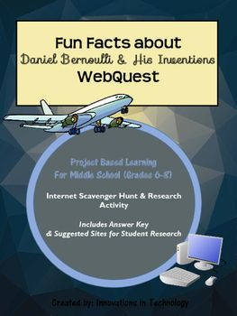 This webquest / Internet scavenger hunt is a perfect one day activity for middle schoolers to learn more about Daniel Bernoulli and his inventions with these fun questions. It is appropriate for middle school social studies/history, science, math, or