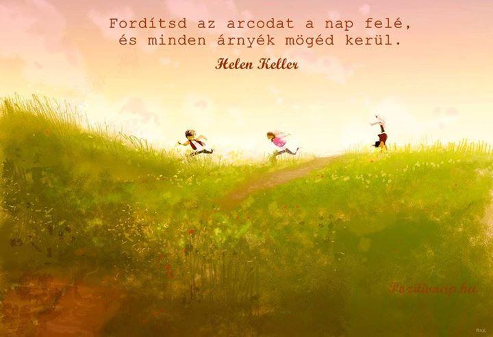 Helen Keller idézete a boldogságról. A kép forrása: Pozitív Nap # Facebook