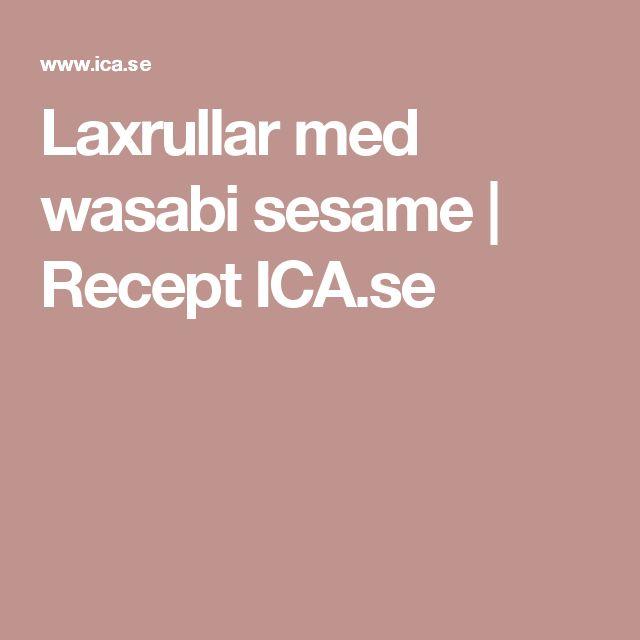 Laxrullar med wasabi sesame   Recept ICA.se