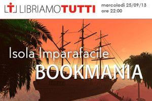 25 settembre 2013 - Il ritorno di BookMania http://www.libriamotutti.it/2013/09/2509-torna-bookmania-e-riapre-lisola/
