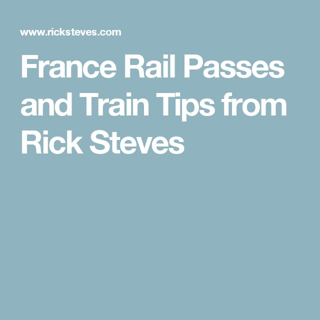 France Rail Passes and Train Tips from Rick Steves