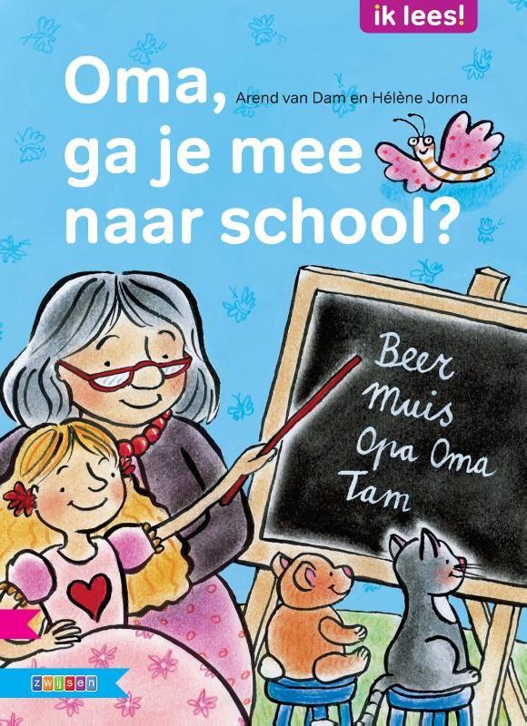 Oma, ga je mee naar school? (Boek, 1e druk) door Arend van Dam | Literatuurplein.nl