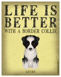 Border Collie Art Print - Life Is Better