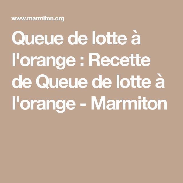 Queue de lotte à l'orange : Recette de Queue de lotte à l'orange - Marmiton