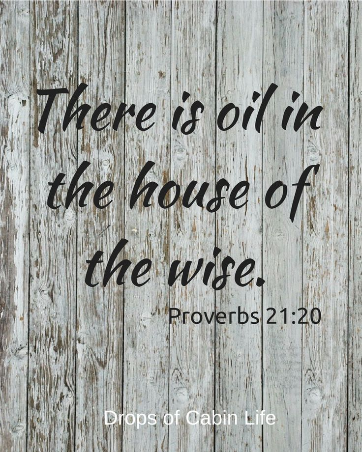 Proverbs 21:20 Is there oil in your house?