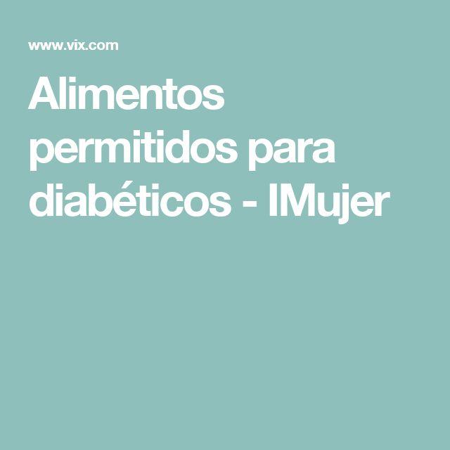 Alimentos permitidos para diabéticos - IMujer