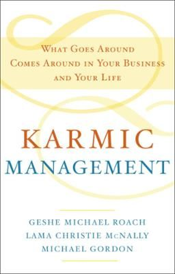 Karmic Management by Geshe Michael Roach,Lama Christie McNally,Michael Gordon, Click to Start Reading eBook, Readable in fifty-eight minutes: Traditional Eastern wisdom and real-life business experience come to