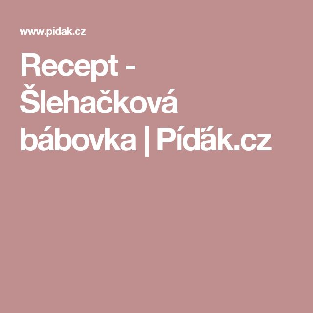Recept - Šlehačková bábovka   Píďák.cz