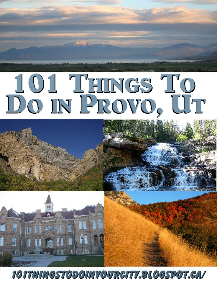 101 Things to Do...: 101 Things to do in Provo, Ut.  I've probably done them all but i'll pin anyway