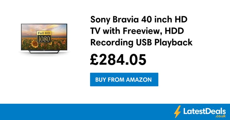 Sony Bravia 40 inch HD TV with Freeview, HDD Recording USB Playback Save £155.95, £284.05 at Amazon