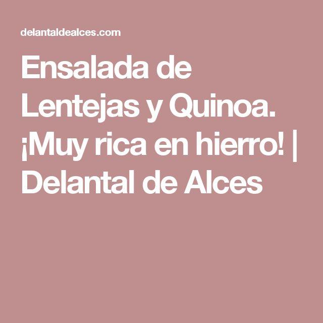 Ensalada de Lentejas y Quinoa. ¡Muy rica en hierro! | Delantal de Alces