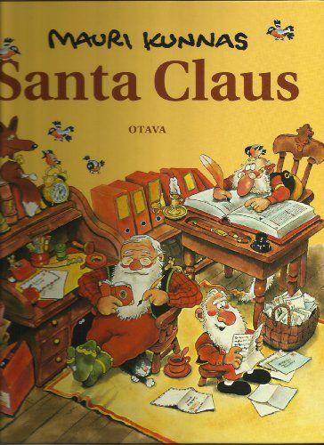 SANTA CLAUS: A book about Santa and his elves at Mount Korvatunturi, Finland by Mauri Kunnas