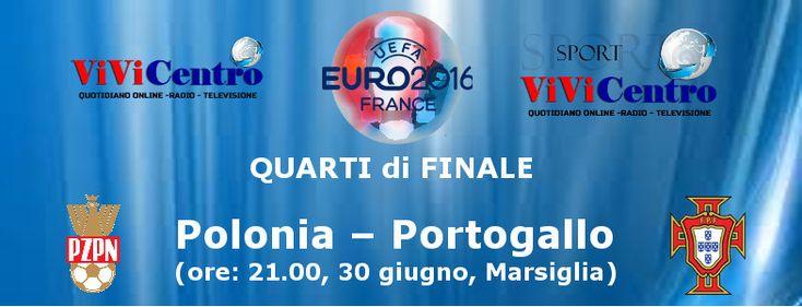 Euro 2016 Quarti di Finale: si parte! Polonia vs Portogallo è il primo incontro