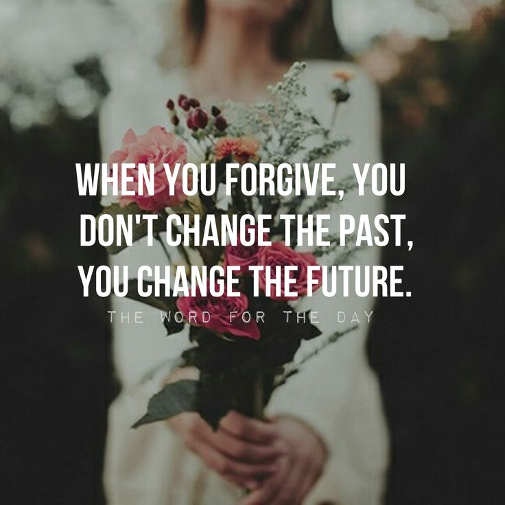 FORGIVENESS QUOTES, UNFORGIVENESS, BIBLE QUOTES, FLOWERS, THE WORD FOR THE DAY QUOTES