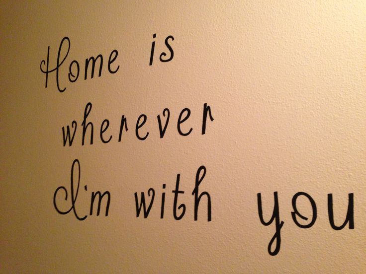 """""""Home is wherever I'm with you."""" I painted this on my friend's hallway wall, as a birthday surprise! (It was her husband's idea, I didn't just show up and paint on their wall!) :-}"""