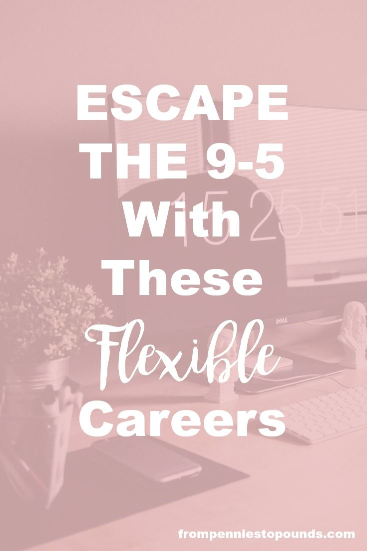 Escape the 9-5 with these flexible career options.  Would you rather work from home and to your own schedule than stuck in an office job for your whole adult life? Check out these ideas! Budgeting Tips | Save | Finance | Credit Card Debt | Financial Resources | Save More | Budget Help | Mum life | Frugal living | Debt Free Living | Money Management | Saving Tips
