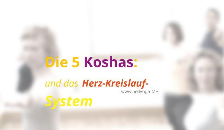 Das Herz-Kreislauf-System und die 5 Koshas sind zentral - Lies hier, wie mit Yoga über die 5 Koshas auf das Herz-Kreislaufsystem einwirken kannst