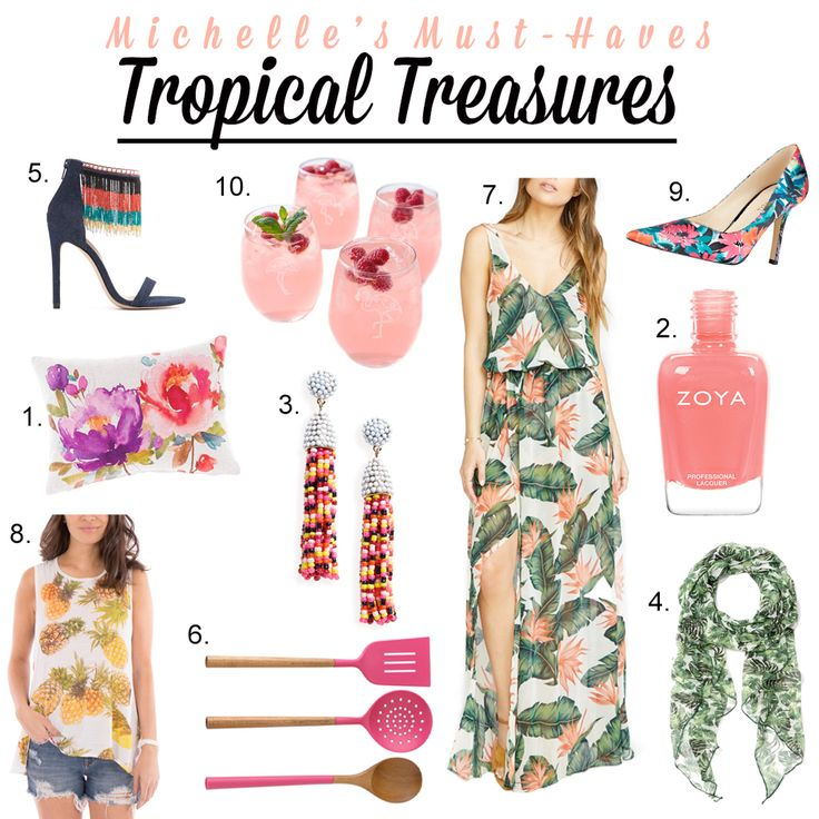 Michelle's Must-Haves: Tropical Treasures  http://openhartz.com/home/2017/5/2/michelles-must-haves-tropical-treasures