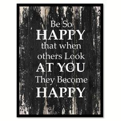 Be so happy that when others look at you they become happy Motivational Quote Saying Canvas Print with Picture Frame Home Decor Wall Art