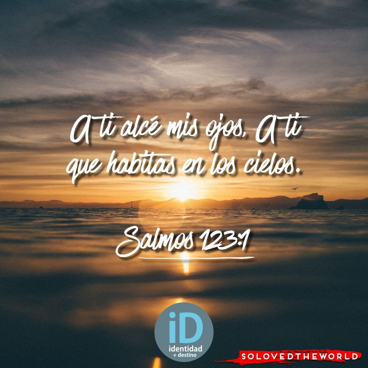 A ti alcé mis ojos, A ti que habitas en los cielos. Salmos 123:1 #Jesus #God #Father #HolySpirit #Gospel #Bible #Love #leyendosalmos #Jesusontheweb #Ideas #solovedtheworld