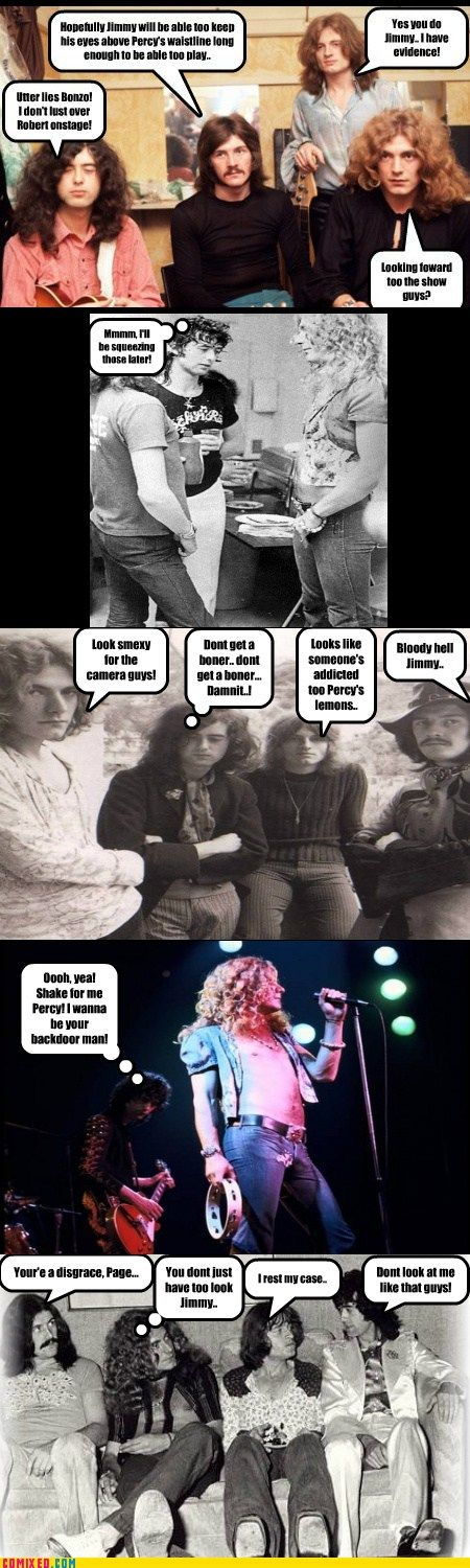 After reading an unholy ammount of Led Zeppelin slash fiction over on Livejournal, I decided that I wanted too find some of the pictures on my laptop that looked like Jimmy was drooling all over Pe...