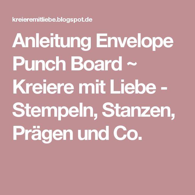 Anleitung Envelope Punch Board ~ Kreiere mit Liebe - Stempeln, Stanzen, Prägen und Co.